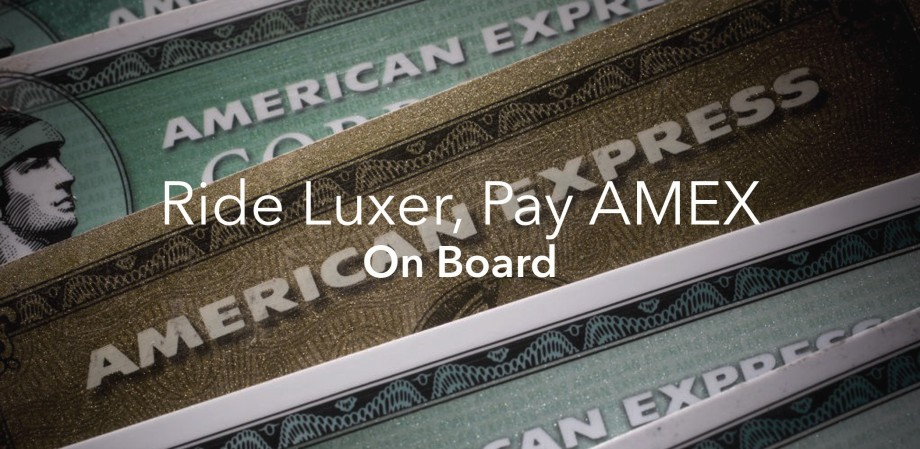 RIDE LUXER, PAY AMEX