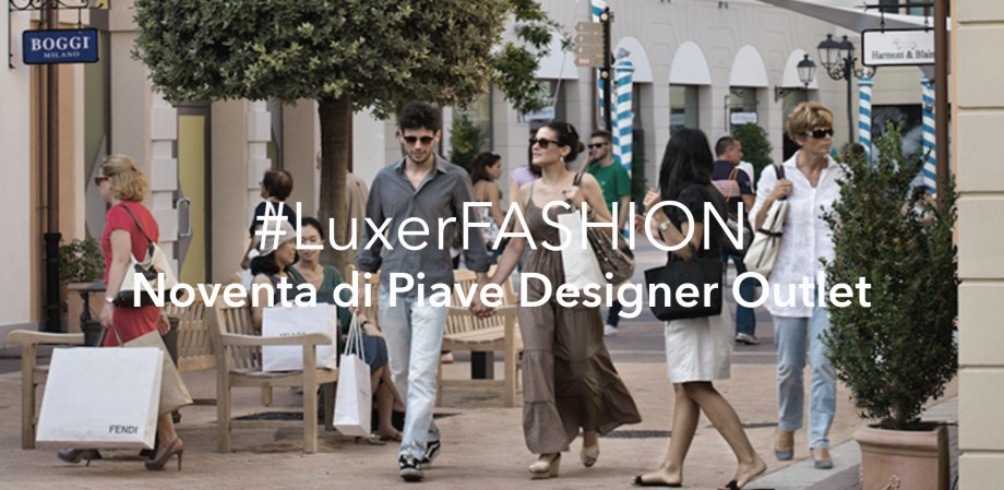 #LuxerFASHION_NoventadiPiave-Designer-Outlet