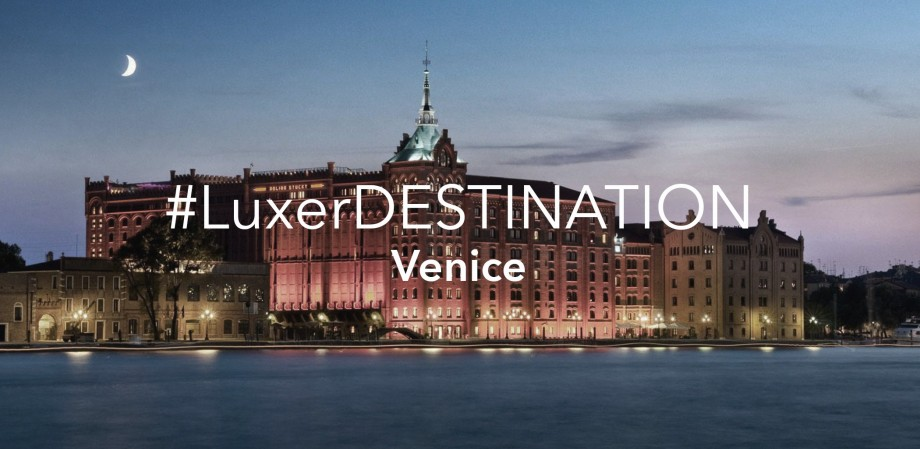 #LuxerDESTINATION_Venice2